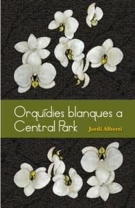 """Coberta """"Orquídies blanques a Central Park"""", Jordi Alberí"""